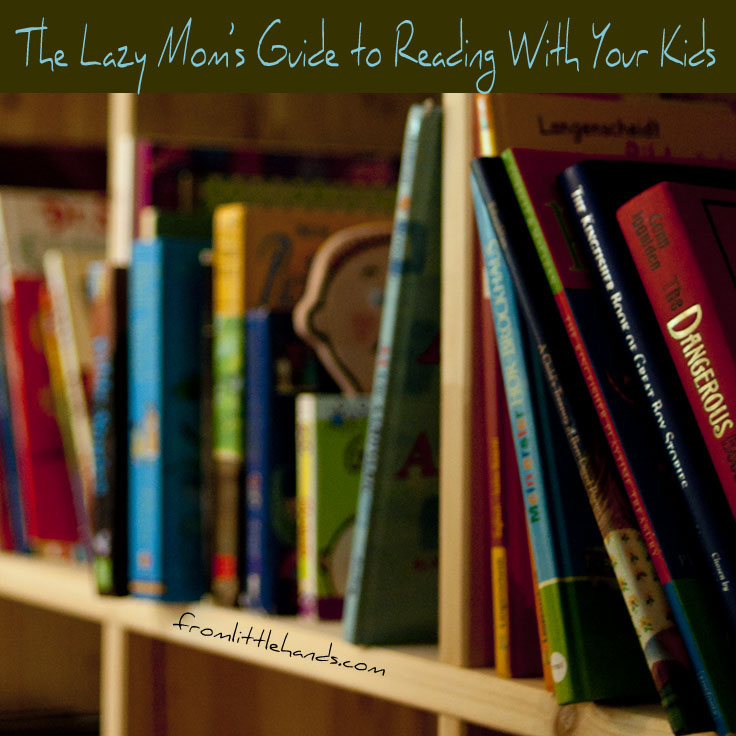 Lazy Mom's Guide to Reading With Your Kids