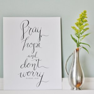 Hatch Prints Etsy Pray Hope and Don't Worry